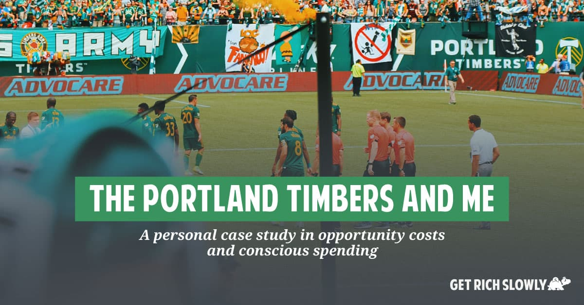 The Portland Timbers and me: A personal case study in opportunity costs and conscious spending