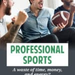 Despite the reasons why it doesn't make sense to expend resources on professional sports, we're stil spending an hour or two each week watching football.