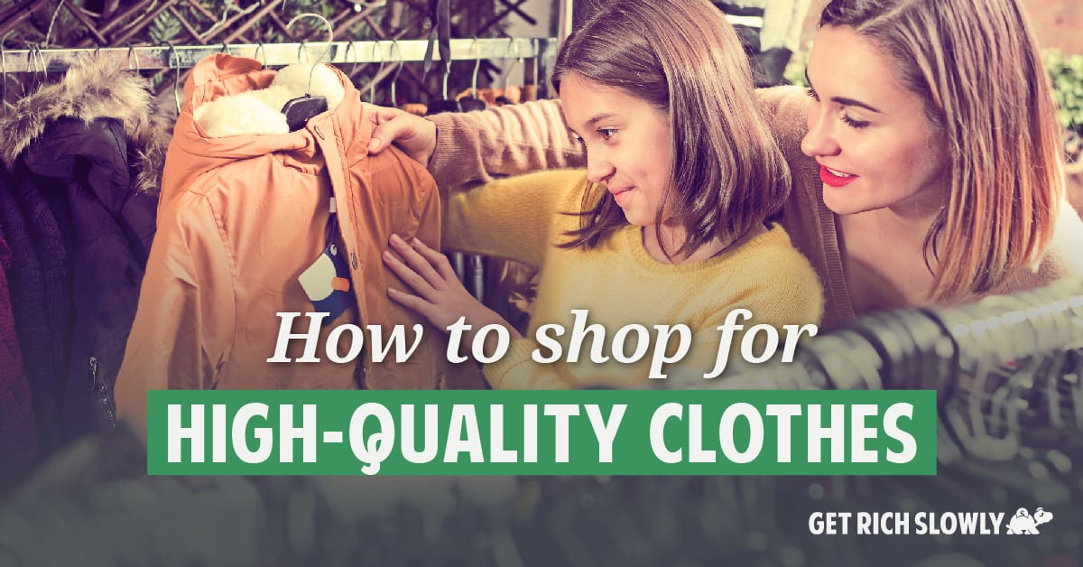 How to shop for high-quality clothes