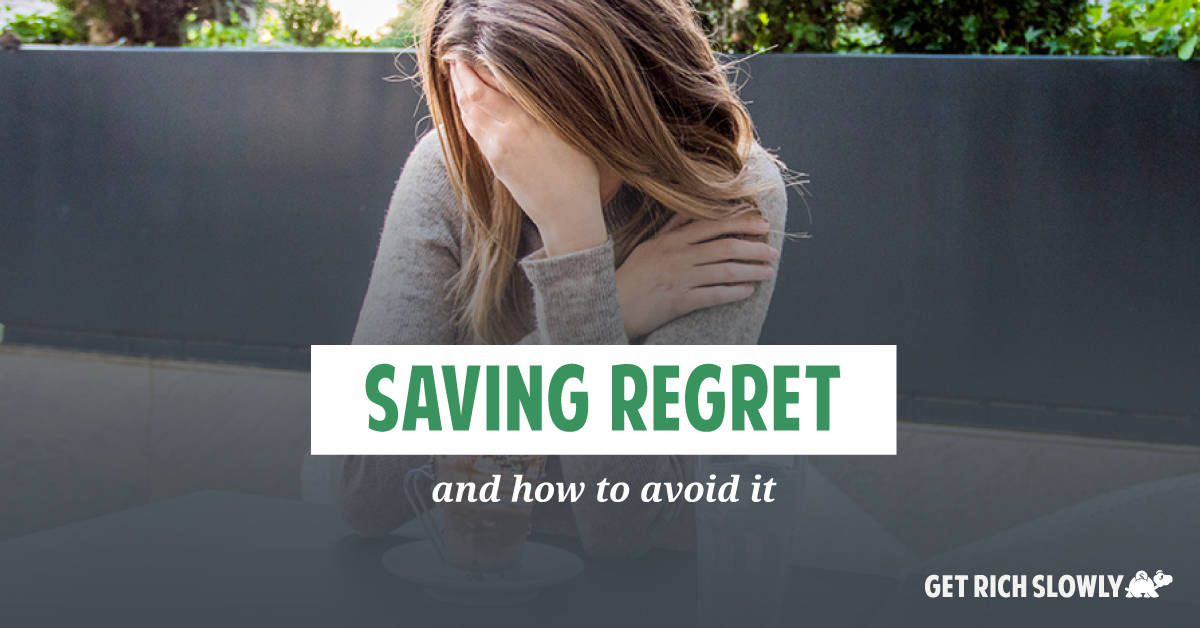 Saving regret — and how to avoid it