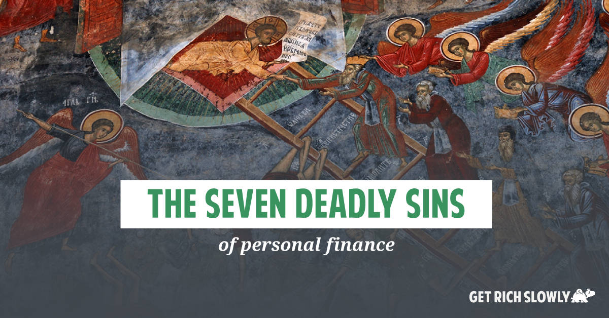 The seven deadly sins of personal finance