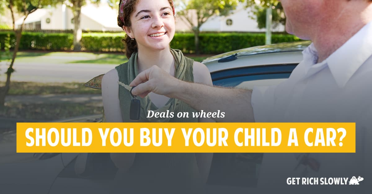 Deals on wheels: Should you buy your child a car?