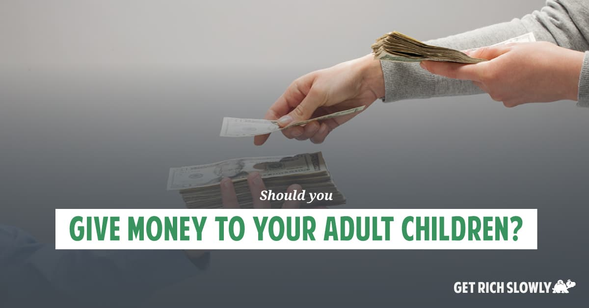 Should you give money to your adult children?