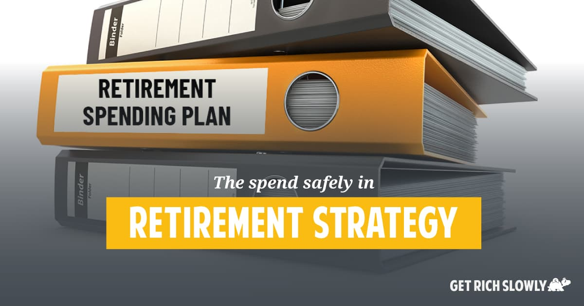 The spend safely in retirement strategy