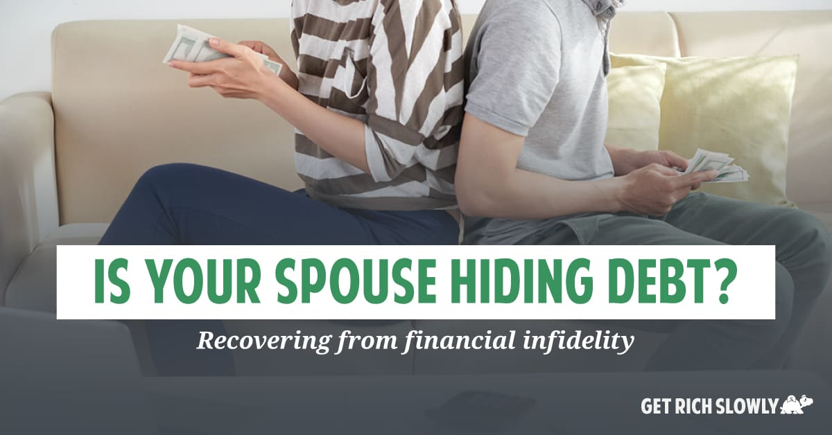 Is your spouse hiding debt? Recovering from financial infidelity