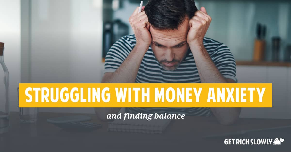 Struggling with money anxiety and finding balance