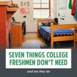 Checklists of dorm-room essentials for college freshmen are filled with items that get ditched by the end of first semester. Here's what kids really need.