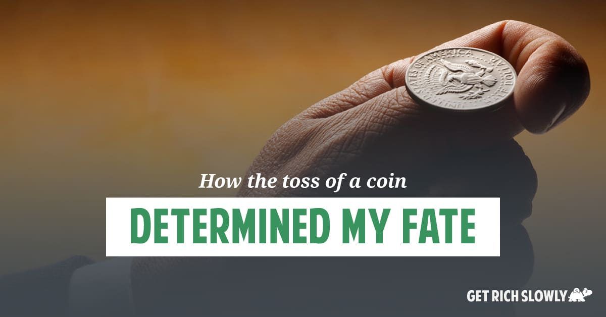 How the toss of a coin determined my fate