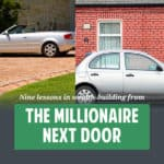 "When it comes to retirement planning, adopting the lifestyle of the""millionaire next door"" means you can save more toward a lower-priced goal."