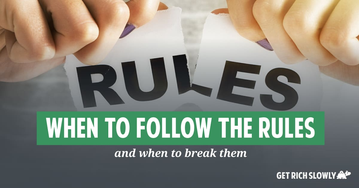 When to follow the rules — and when to break them
