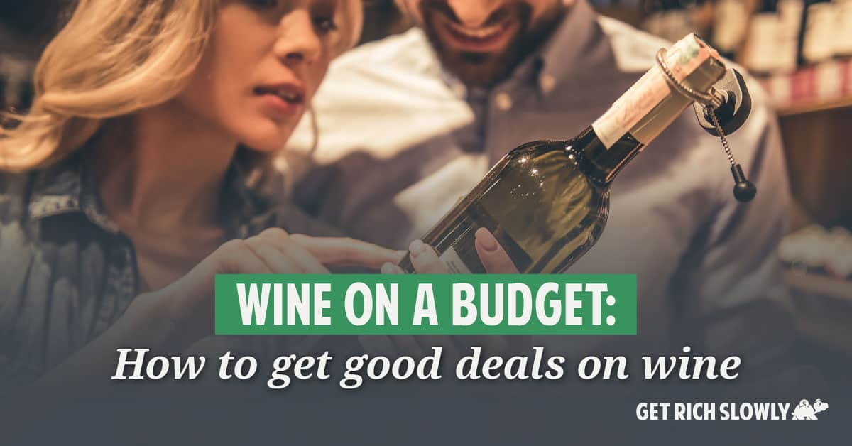 Wine on a budget: How to get good deals on wine
