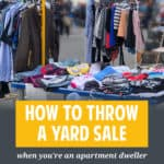 Who says apartment dwellers cannot hold garage sales? Check out these tips on how apartment dwellers can throw a yard sale.