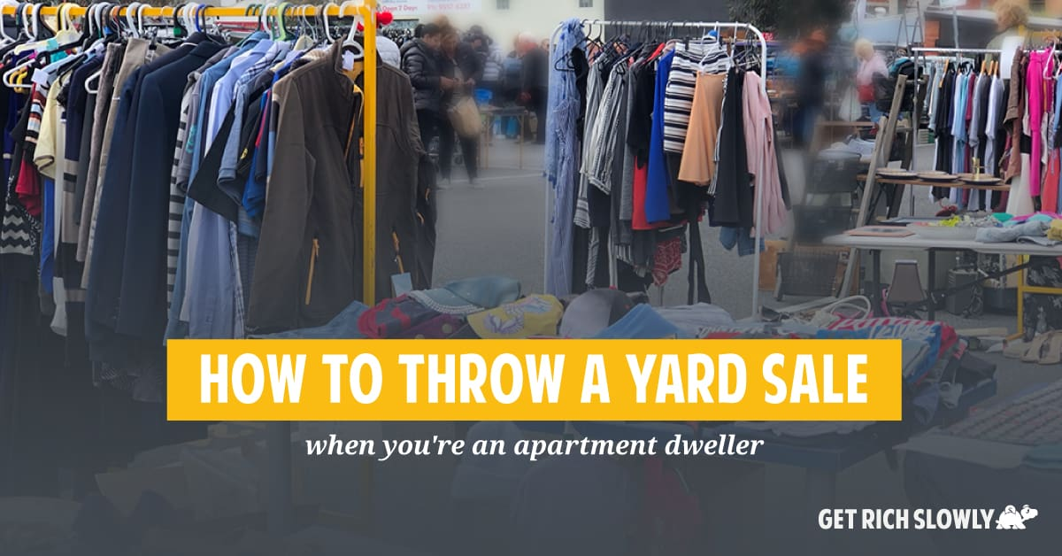 How to throw a yard sale when you're an apartment dweller